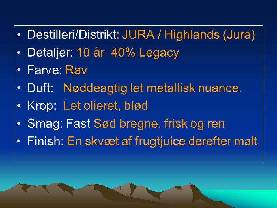 Destilleri/Distrikt: JURA / Highlands (Jura) Detaljer: 10 år 40% Legacy Farve: Rav Duft: Nøddeagtig let metallisk nuance.