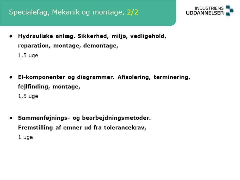 Specialefag, Mekanik og montage, 2/2 Hydrauliske anlæg.