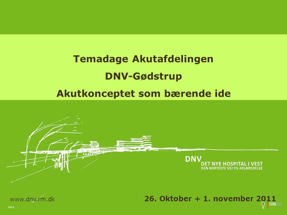Temadage Akutafdelingen DNV-Gødstrup Akutkonceptet som bærende ide www.dnv.rm.dk 26.