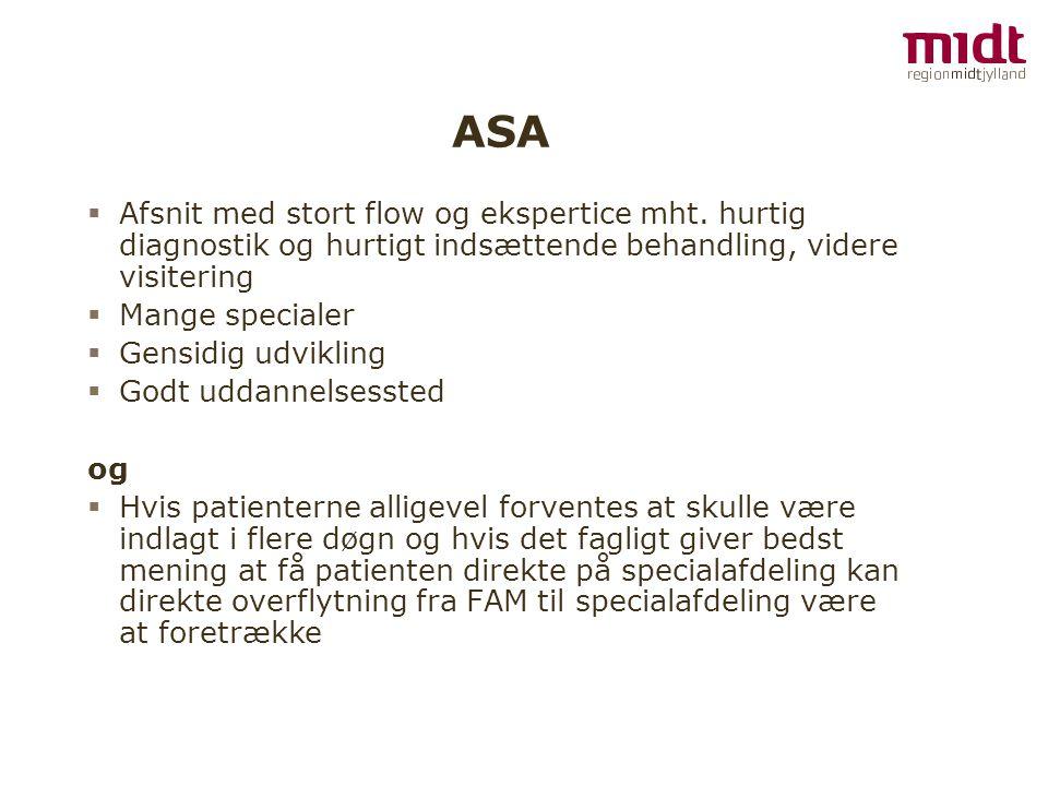 ASA  Afsnit med stort flow og ekspertice mht.