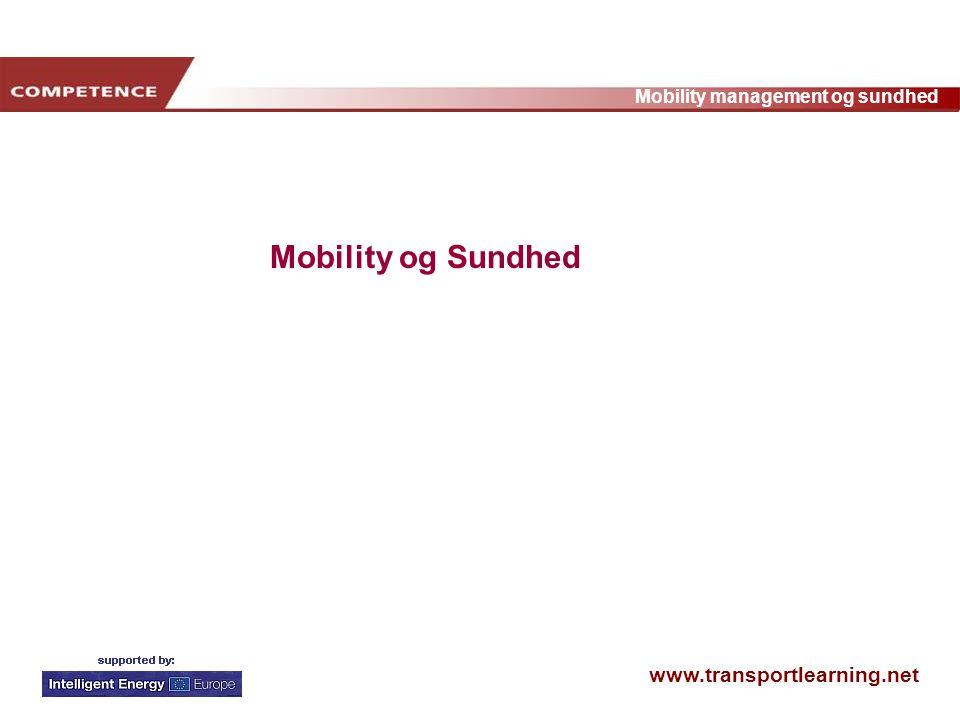 www.transportlearning.net Mobility management og sundhed Mobility og Sundhed