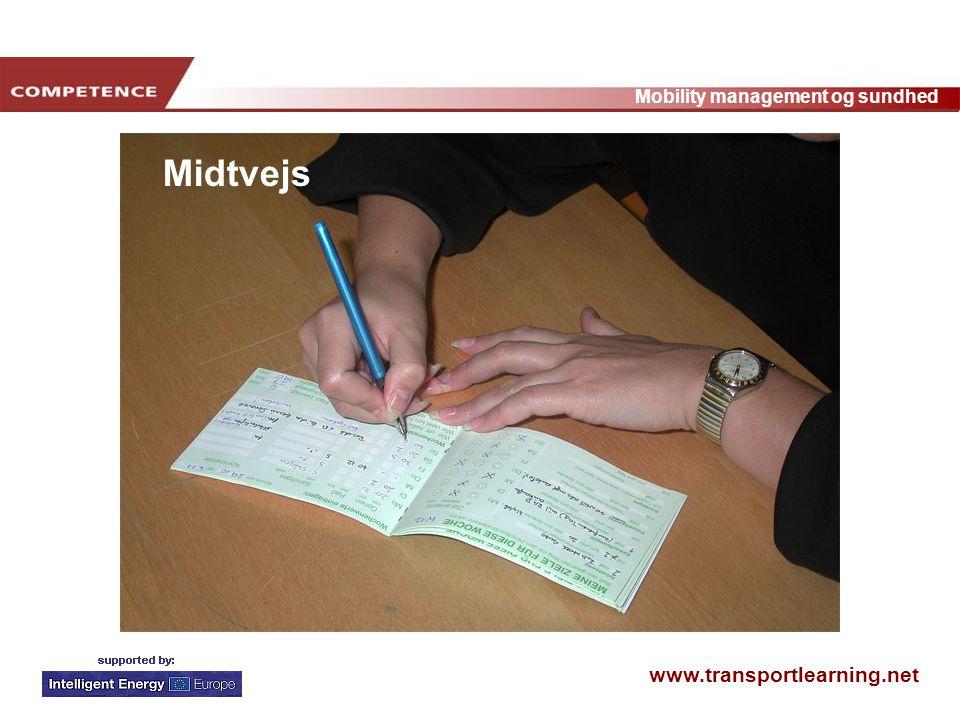 www.transportlearning.net Mobility management og sundhed Midtvejs