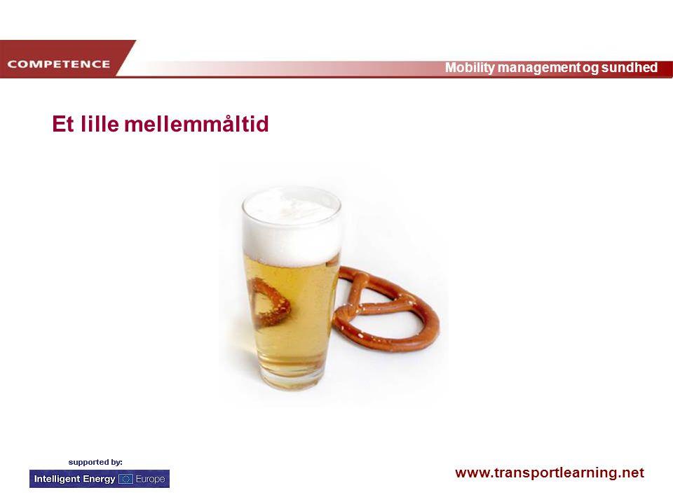 www.transportlearning.net Mobility management og sundhed Et lille mellemmåltid
