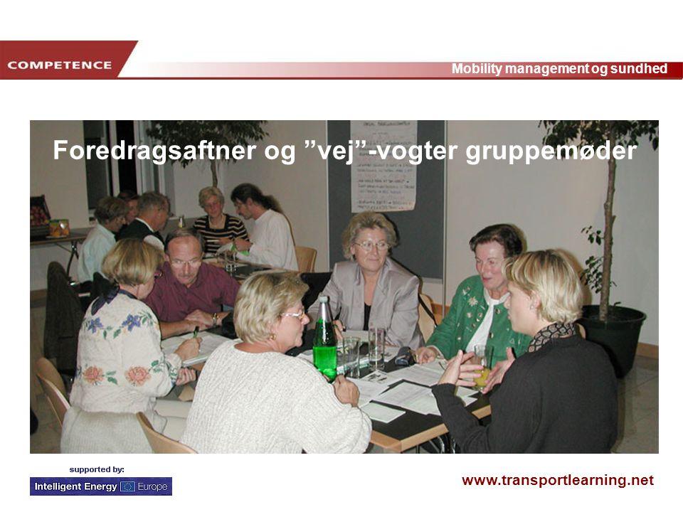 www.transportlearning.net Mobility management og sundhed Foredragsaftner og vej -vogter gruppemøder