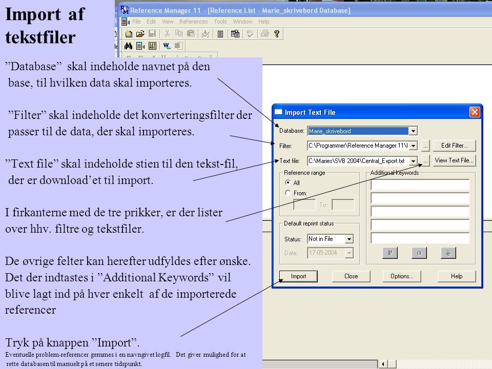 Import af tekstfiler Database skal indeholde navnet på den base, til hvilken data skal importeres.