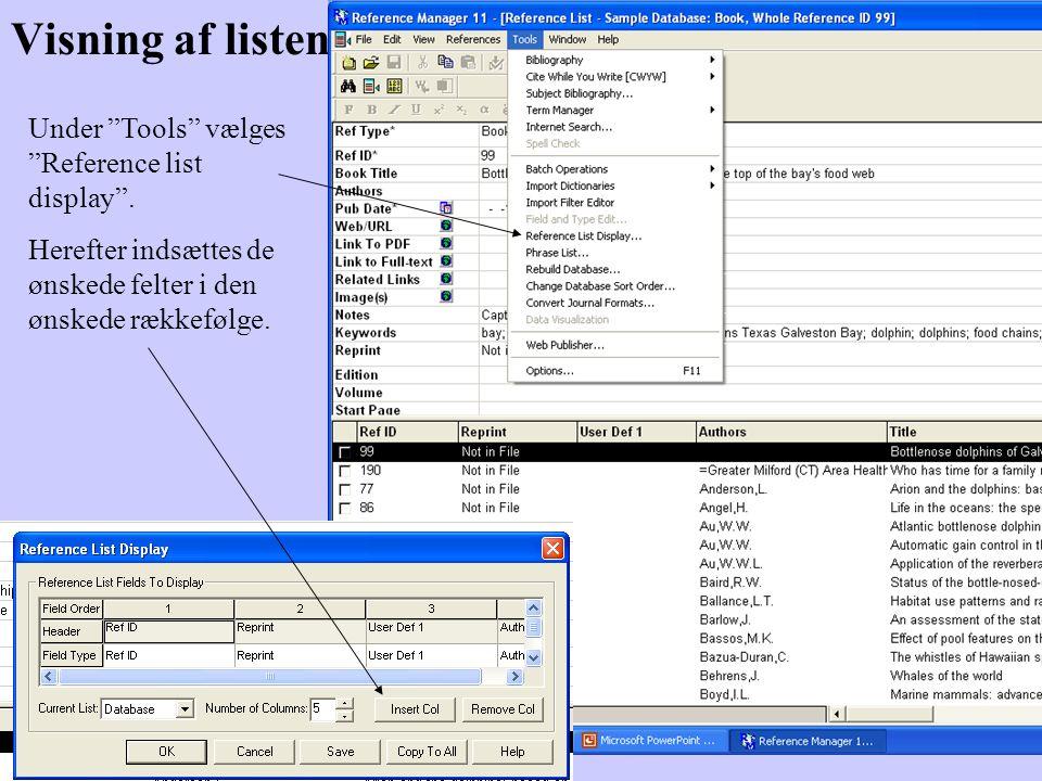 Visning af listen Under Tools vælges Reference list display .