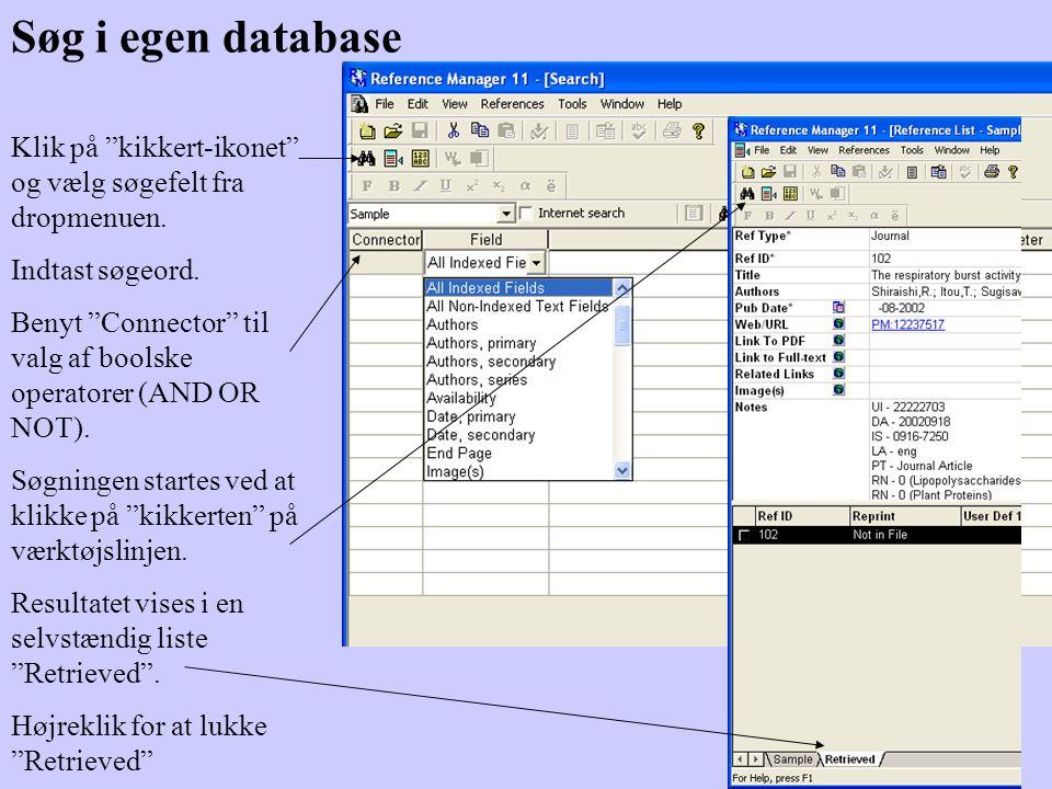 Søg i egen database Klik på kikkert-ikonet og vælg søgefelt fra dropmenuen.