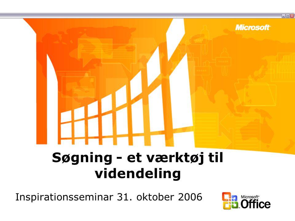 Søgning - et værktøj til videndeling Inspirationsseminar 31. oktober 2006