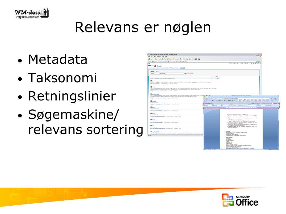 Relevans er nøglen Metadata Taksonomi Retningslinier Søgemaskine/ relevans sortering