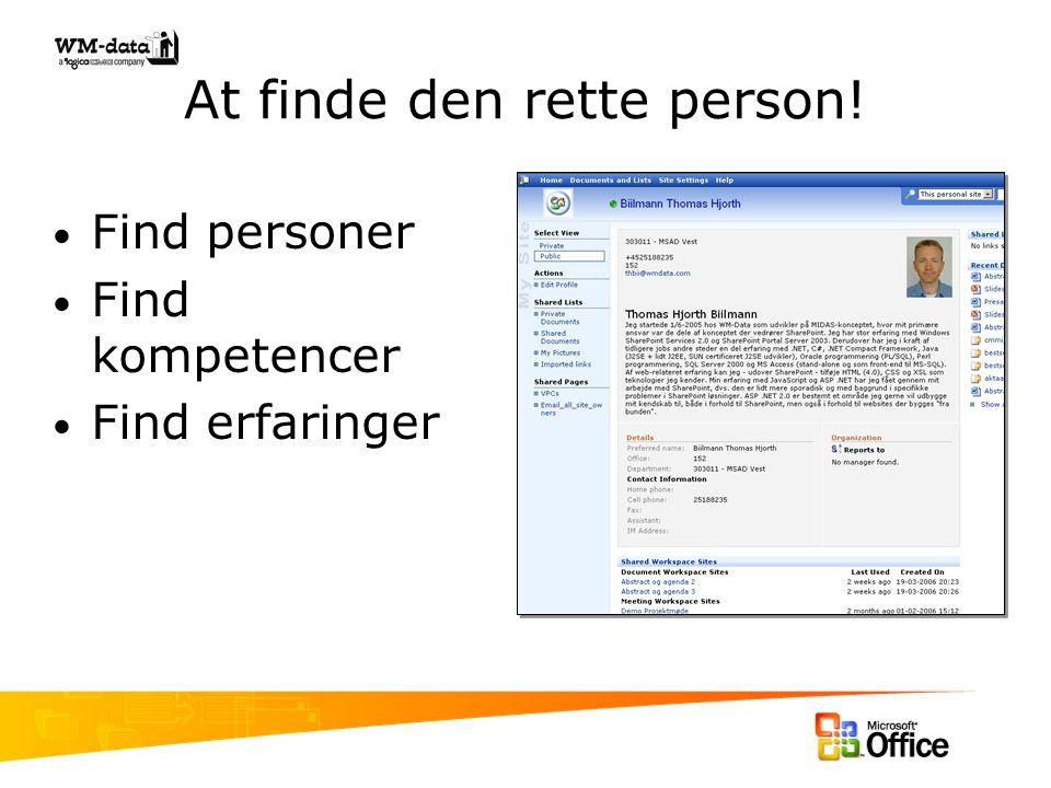 At finde den rette person! Find personer Find kompetencer Find erfaringer