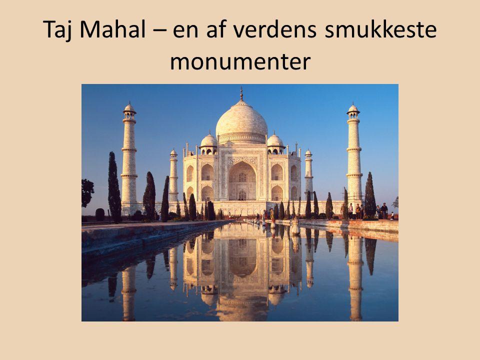 Taj Mahal – en af verdens smukkeste monumenter