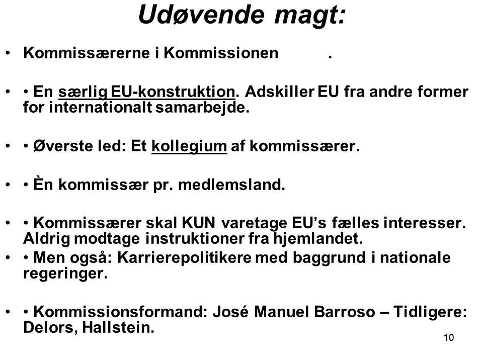 10 Udøvende magt: Kommissærerne i Kommissionen. En særlig EU-konstruktion.