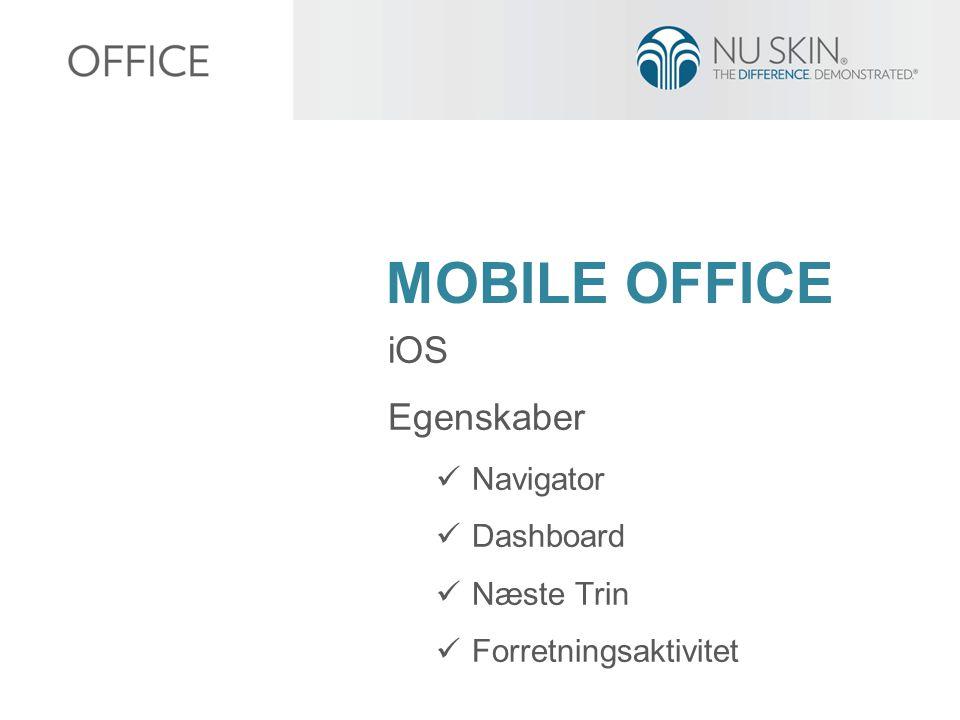MOBILE OFFICE iOS Egenskaber Navigator Dashboard Næste Trin Forretningsaktivitet