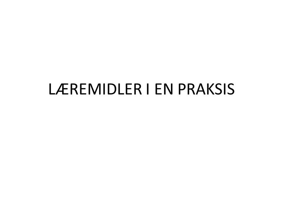 LÆREMIDLER I EN PRAKSIS