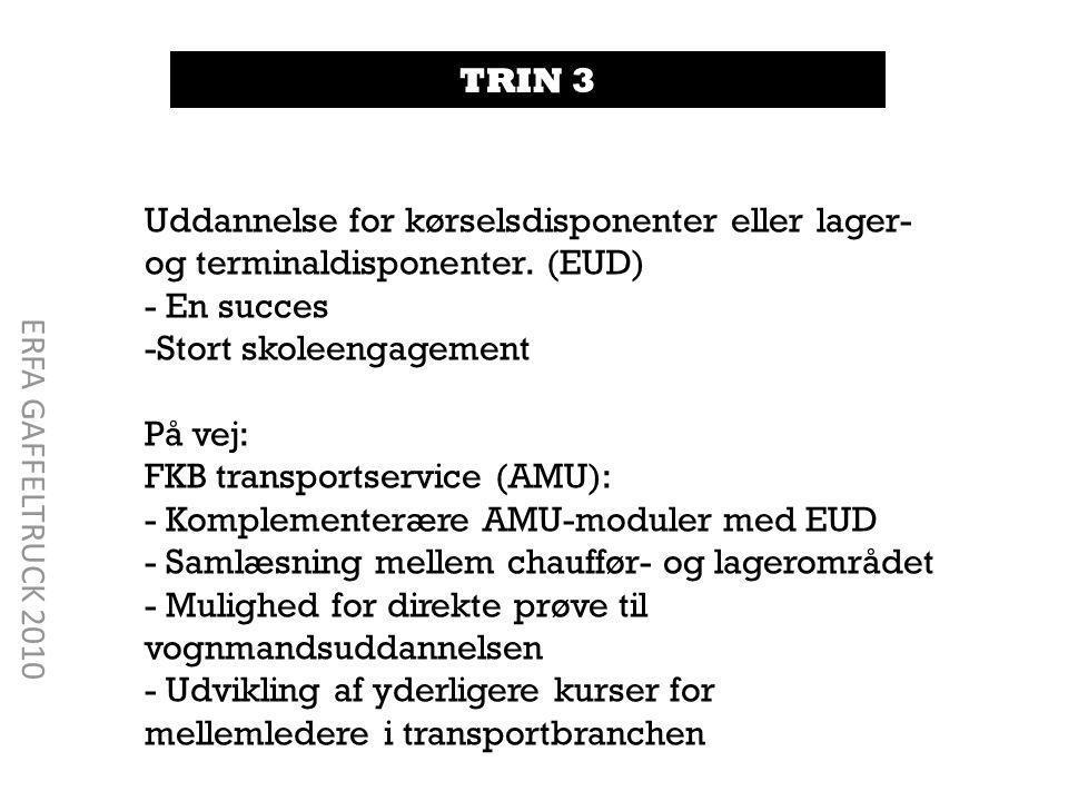 TRIN 3 Uddannelse for kørselsdisponenter eller lager- og terminaldisponenter.