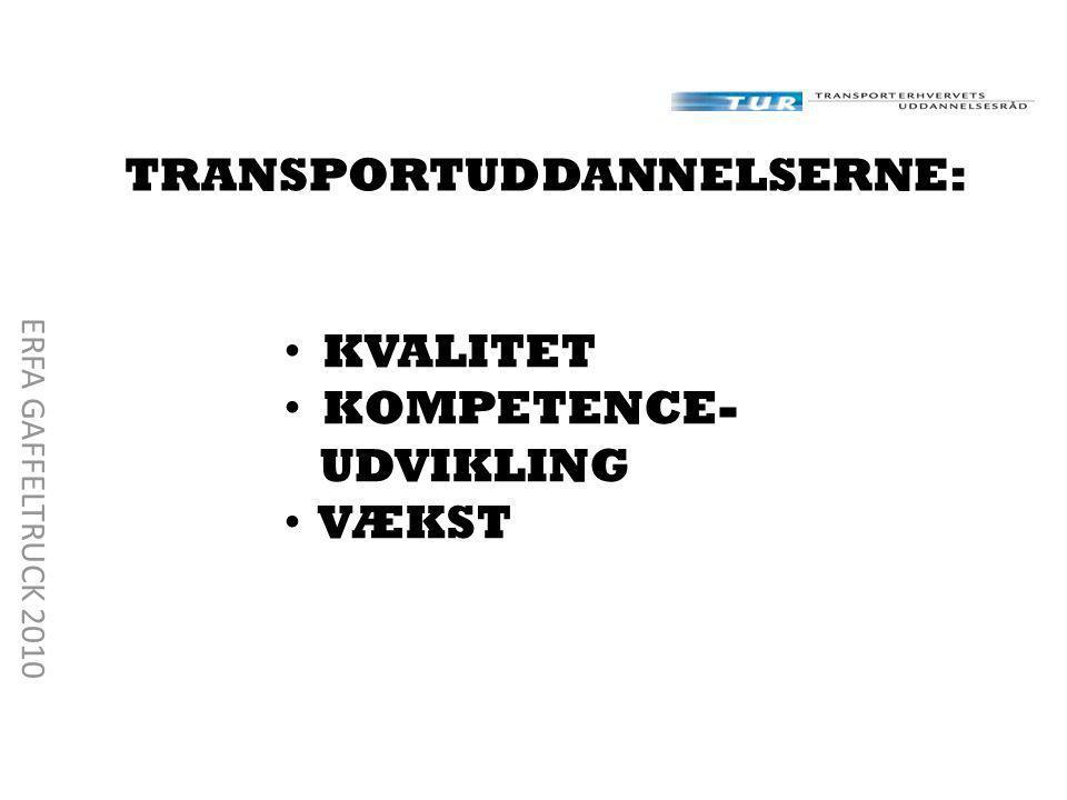 KVALITET KOMPETENCE- UDVIKLING VÆKST ERFA GAFFELTRUCK 2010 TRANSPORTUDDANNELSERNE: