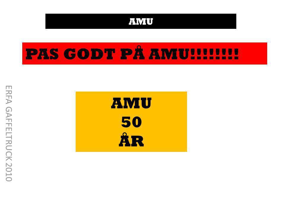 AMU PAS GODT PÅ AMU!!!!!!!! AMU 50 ÅR ERFA GAFFELTRUCK 2010