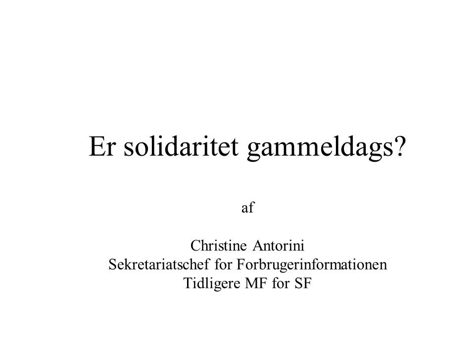 Er solidaritet gammeldags.