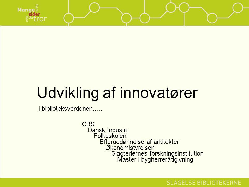 Udvikling af innovatører i biblioteksverdenen…..