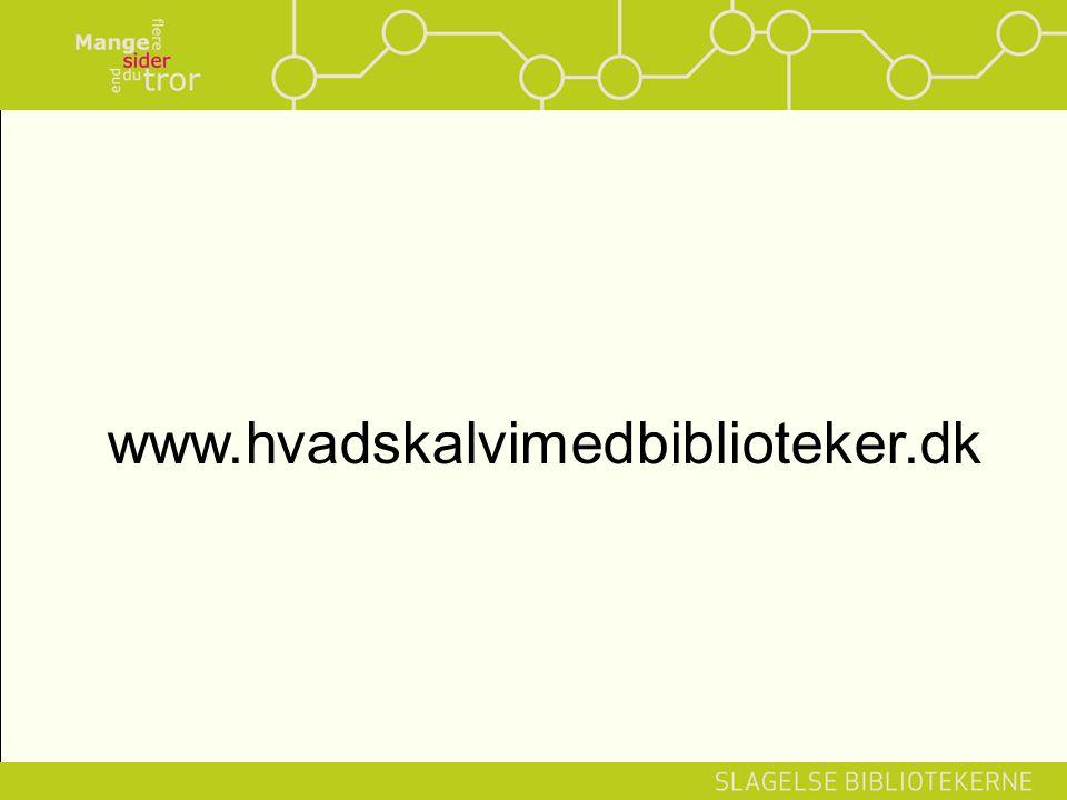 www.hvadskalvimedbiblioteker.dk