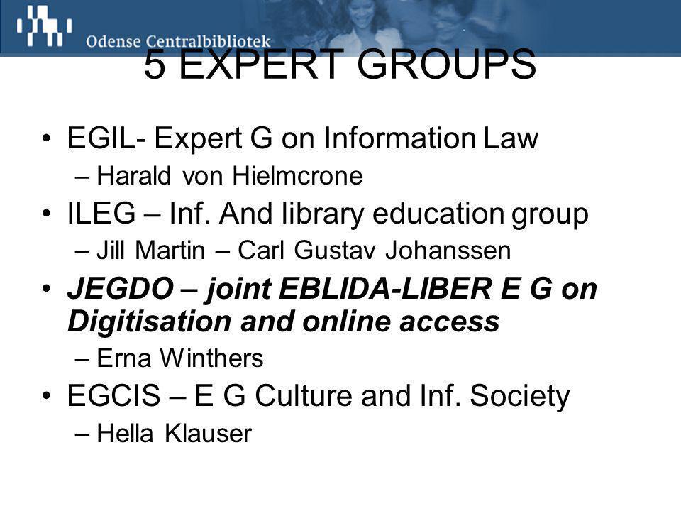 5 EXPERT GROUPS EGIL- Expert G on Information Law –Harald von Hielmcrone ILEG – Inf.