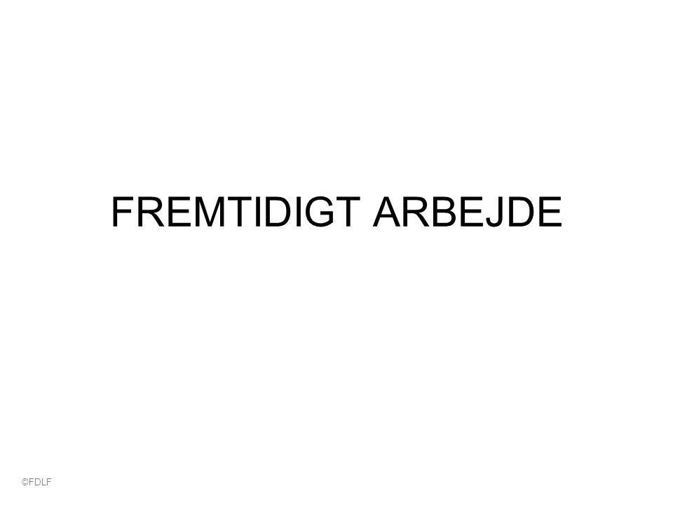 FREMTIDIGT ARBEJDE ©FDLF
