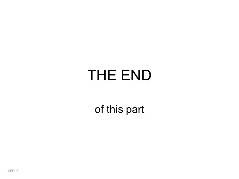 THE END of this part ©FDLF