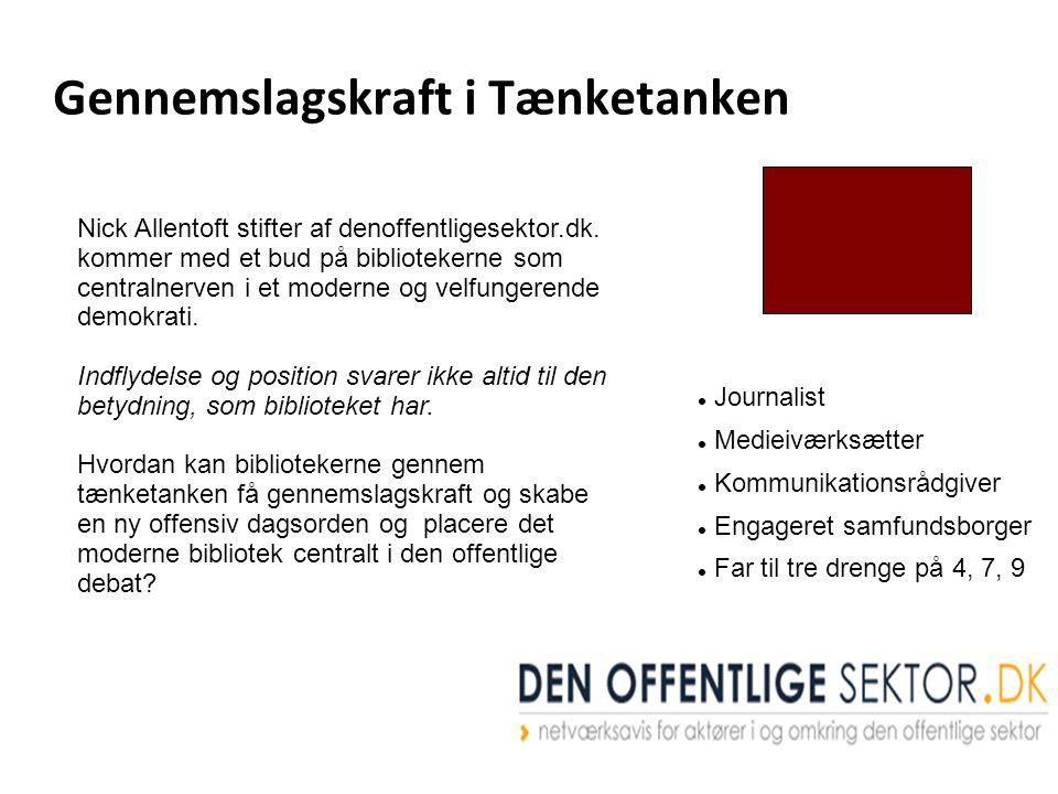 Gennemslagskraft i Tænketanken Nick Allentoft stifter af denoffentligesektor.dk.