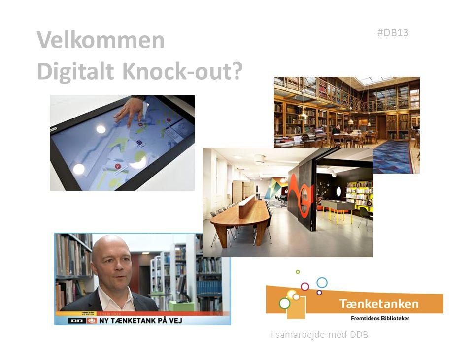 Velkommen Digitalt Knock-out i samarbejde med DDB #DB13