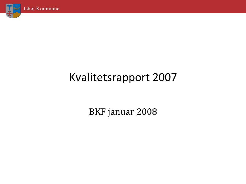 Kvalitetsrapport 2007 BKF januar 2008