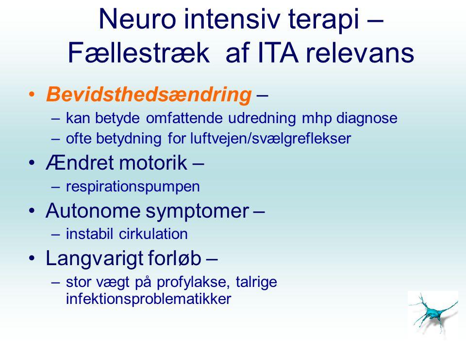 Neuro intensiv terapi - Respirationsinsufficiens Ventilationssvigt –Respirationsmuskellammelse, nedsat hoste, sekret, atelektase Nedsat bevidsthed –Mgl evne til at beskytte luftvej, GCS<9 Oxygeneringssvigt –Overlejrende infektion eller aspiration Respiratorisk drive – N / NK sygdom.2..1..3..4.
