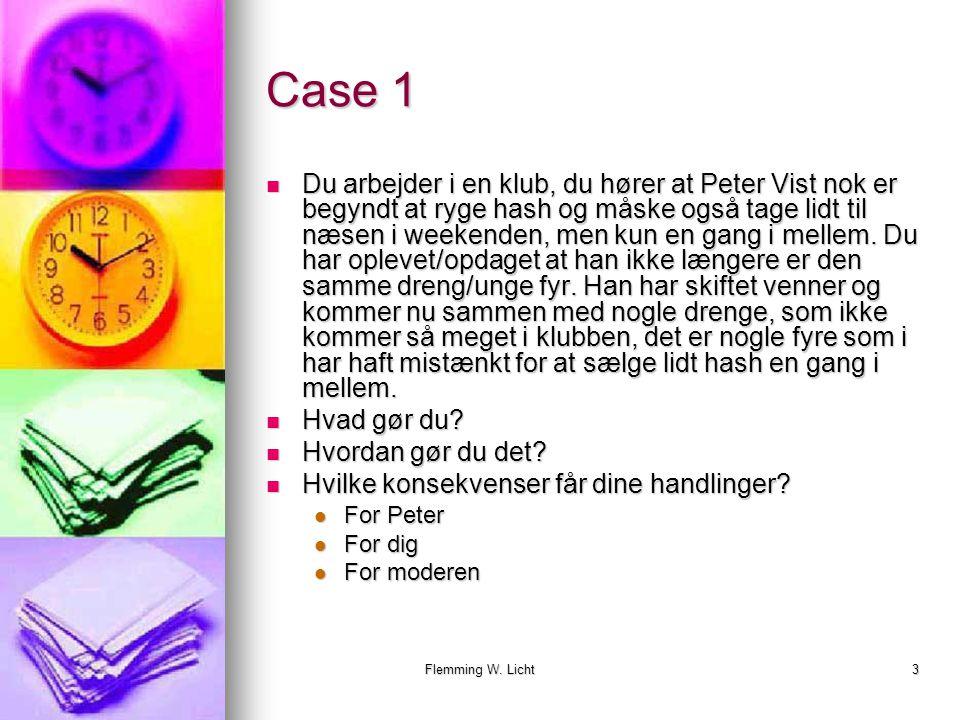 Flemming W. Licht2 Kender I Peter Peter er en ung fyr på 16½ går i 9.