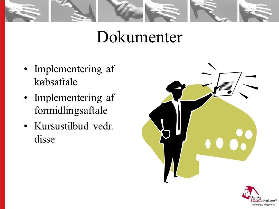 Dokumenter Implementering af købsaftale Implementering af formidlingsaftale Kursustilbud vedr.