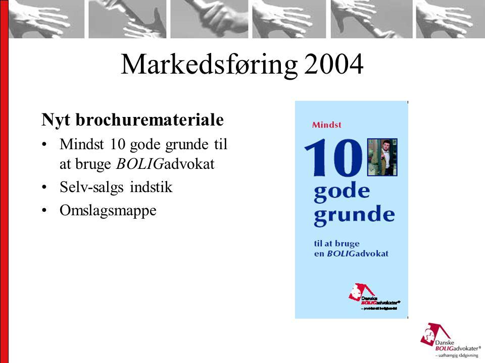 Markedsføring 2004 Nyt brochuremateriale Mindst 10 gode grunde til at bruge BOLIGadvokat Selv-salgs indstik Omslagsmappe
