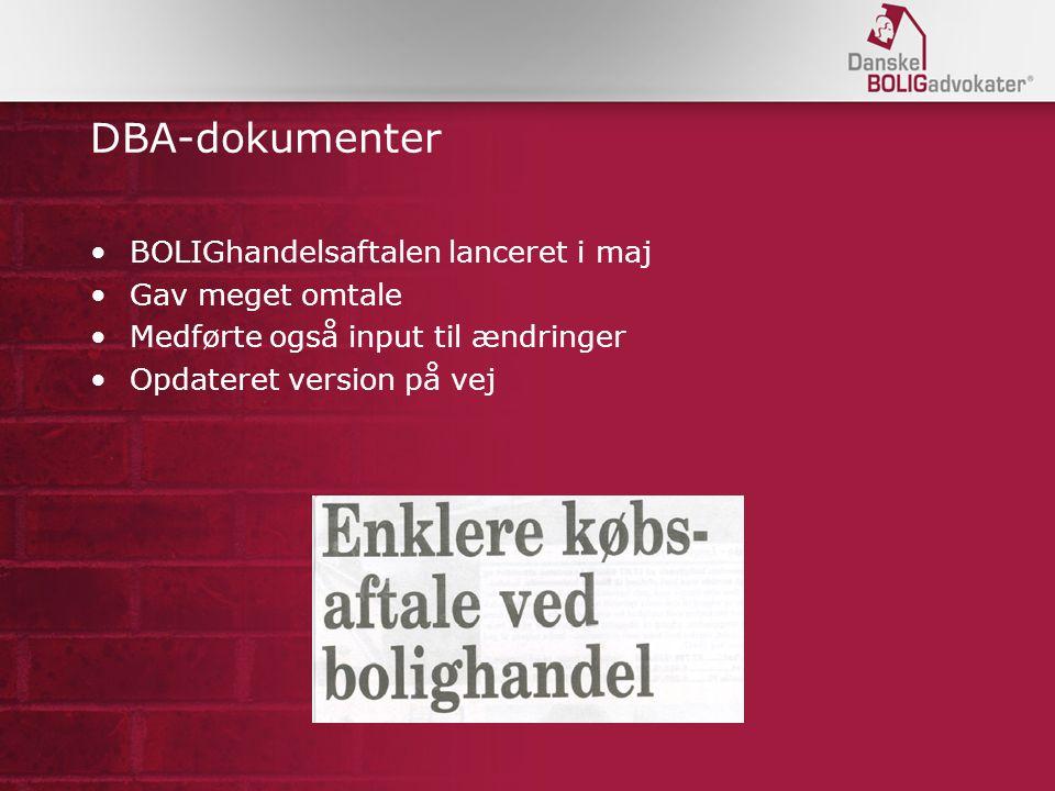 DBA-dokumenter BOLIGhandelsaftalen lanceret i maj Gav meget omtale Medførte også input til ændringer Opdateret version på vej