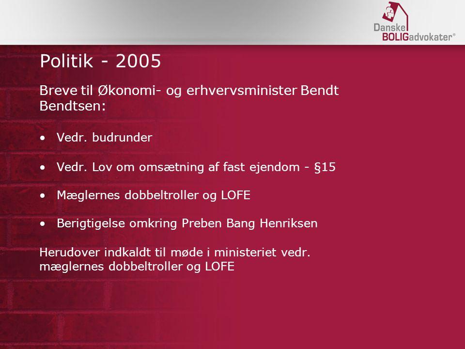 Politik - 2005 Breve til Økonomi- og erhvervsminister Bendt Bendtsen: Vedr.