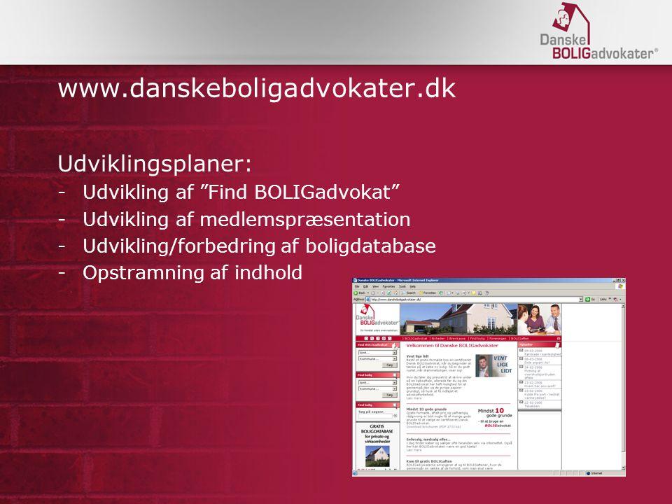 www.danskeboligadvokater.dk Udviklingsplaner: -Udvikling af Find BOLIGadvokat -Udvikling af medlemspræsentation -Udvikling/forbedring af boligdatabase -Opstramning af indhold