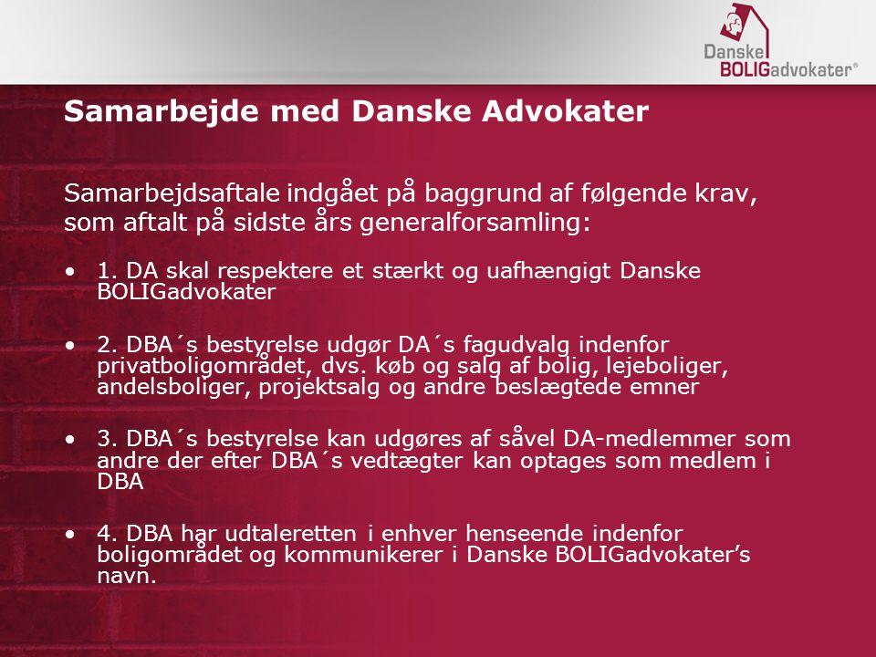 Samarbejde med Danske Advokater Samarbejdsaftale indgået på baggrund af følgende krav, som aftalt på sidste års generalforsamling: 1.