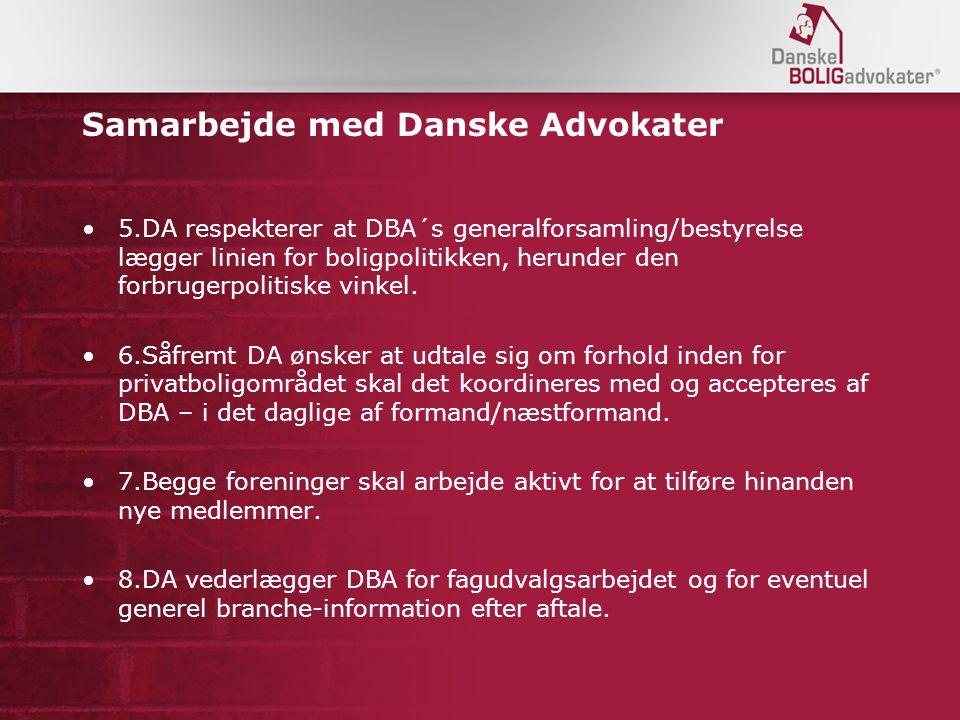 Samarbejde med Danske Advokater 5.DA respekterer at DBA´s generalforsamling/bestyrelse lægger linien for boligpolitikken, herunder den forbrugerpolitiske vinkel.