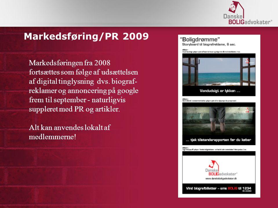 Markedsføring/PR 2009 Markedsføringen fra 2008 fortsættes som følge af udsættelsen af digital tinglysning dvs.