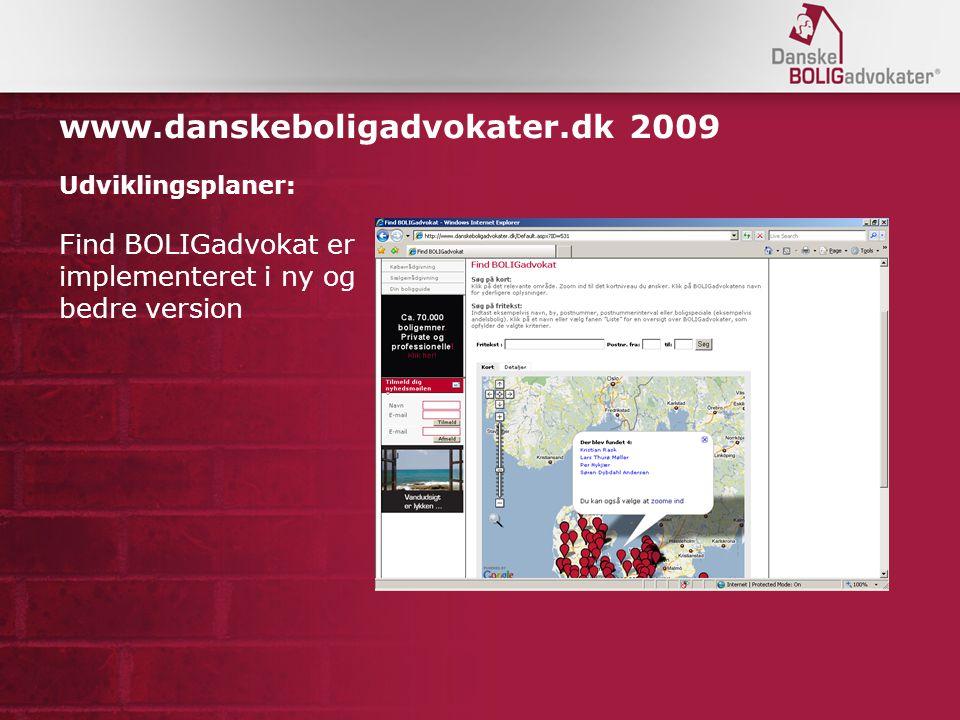 www.danskeboligadvokater.dk 2009 Udviklingsplaner: Find BOLIGadvokat er implementeret i ny og bedre version