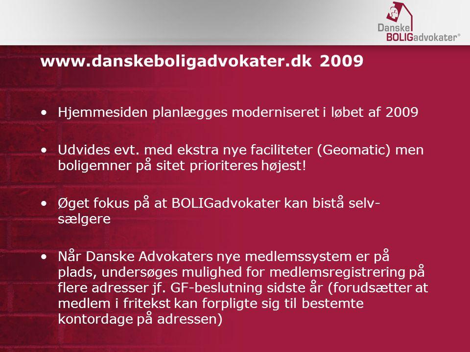 www.danskeboligadvokater.dk 2009 Hjemmesiden planlægges moderniseret i løbet af 2009 Udvides evt.