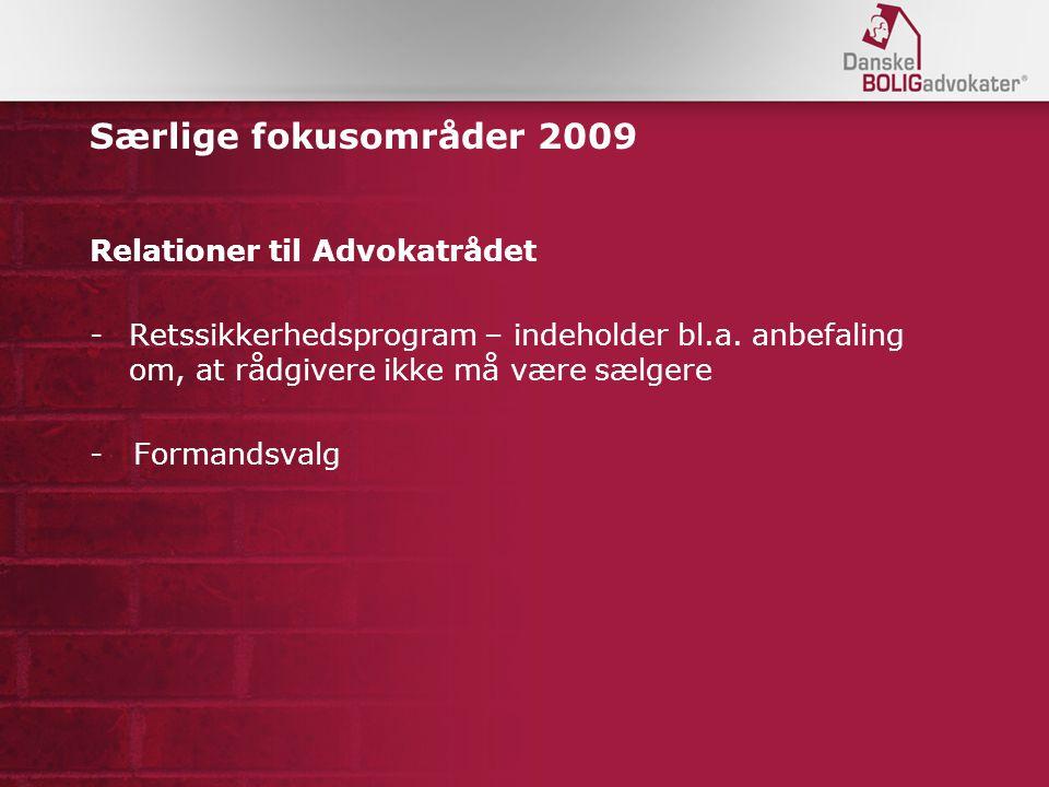Særlige fokusområder 2009 Relationer til Advokatrådet -Retssikkerhedsprogram – indeholder bl.a.