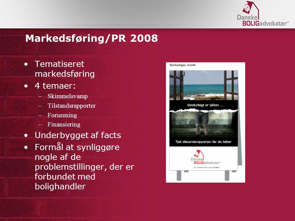 Markedsføring/PR 2008 Tematiseret markedsføring 4 temaer: –Skimmelsvamp –Tilstandsrapporter –Forurening –Finansiering Underbygget af facts Formål at synliggøre nogle af de problemstillinger, der er forbundet med bolighandler