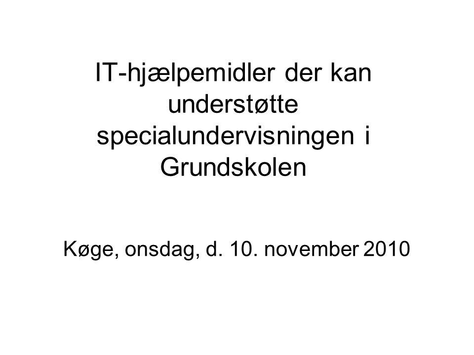 IT-hjælpemidler der kan understøtte specialundervisningen i Grundskolen Køge, onsdag, d.