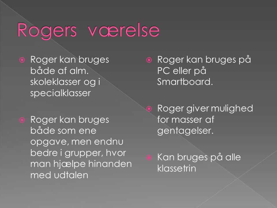 Roger kan bruges både af alm.