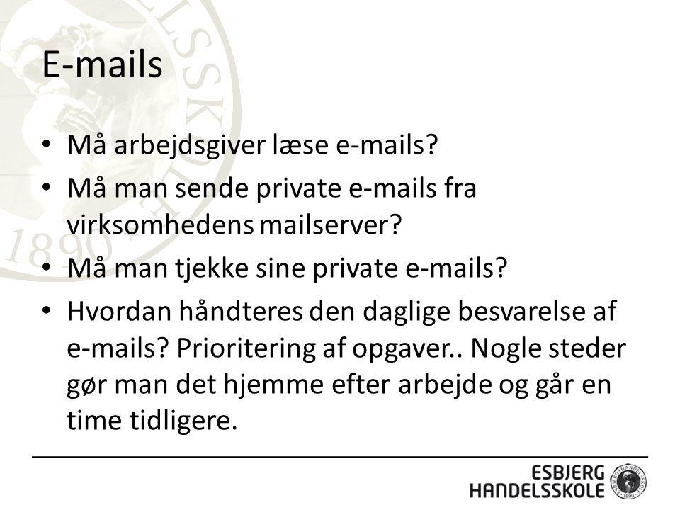 E-mails Må arbejdsgiver læse e-mails.Må man sende private e-mails fra virksomhedens mailserver.