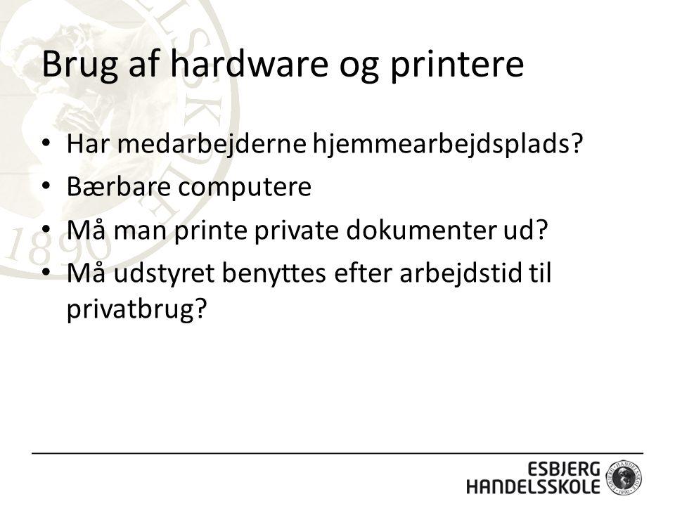 Brug af hardware og printere Har medarbejderne hjemmearbejdsplads.