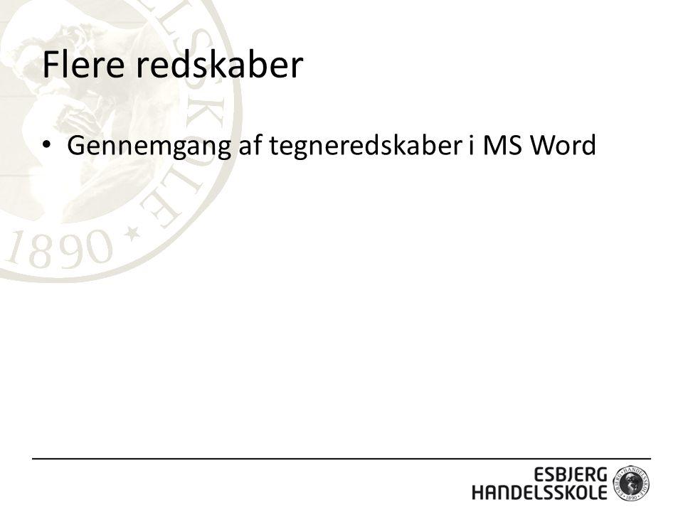 Flere redskaber Gennemgang af tegneredskaber i MS Word