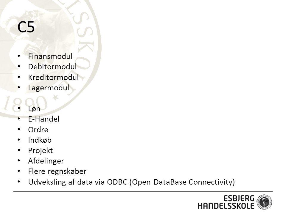C5 Finansmodul Debitormodul Kreditormodul Lagermodul Løn E-Handel Ordre Indkøb Projekt Afdelinger Flere regnskaber Udveksling af data via ODBC (Open DataBase Connectivity)